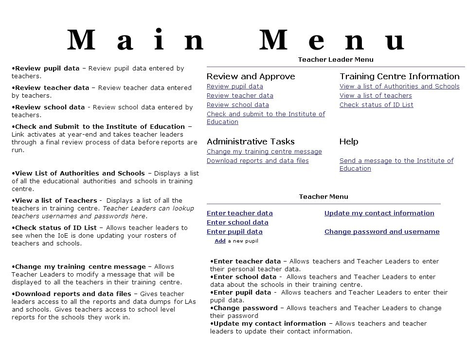 Main Menu Review pupil data – Review pupil data entered by teachers.