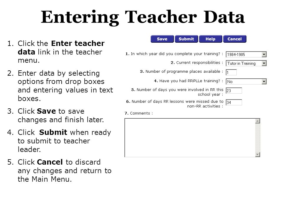 Entering Teacher Data Click the Enter teacher data link in the teacher menu.