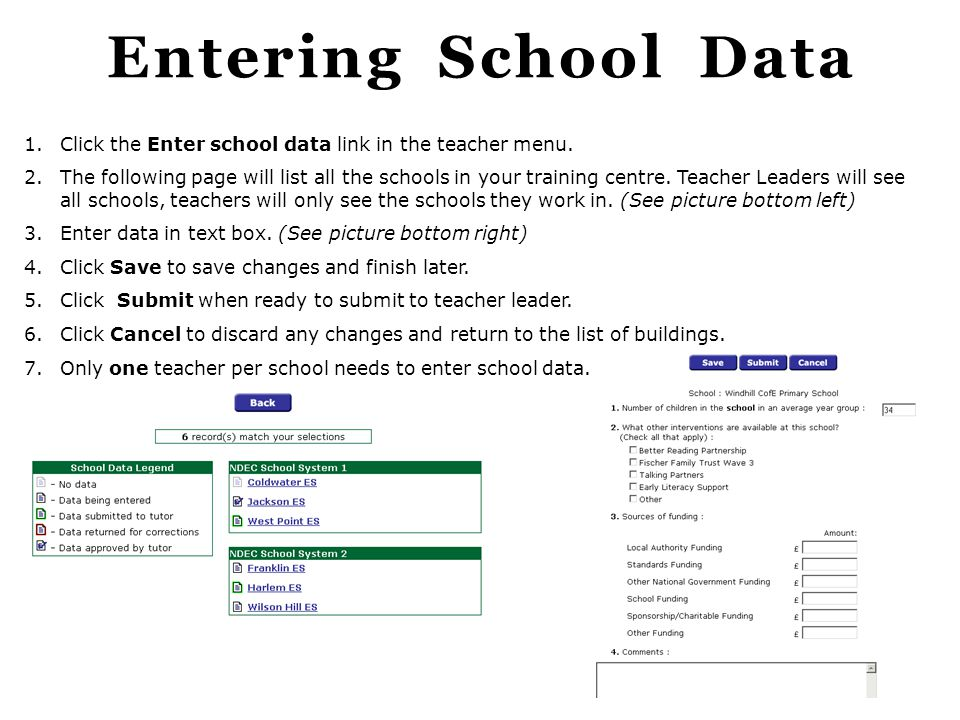 Entering School Data Click the Enter school data link in the teacher menu.