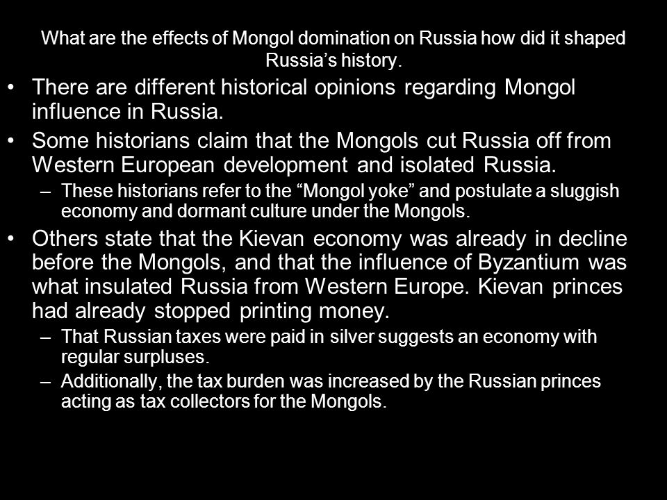 What are the effects of Mongol domination on Russia how did it shaped Russia's history.