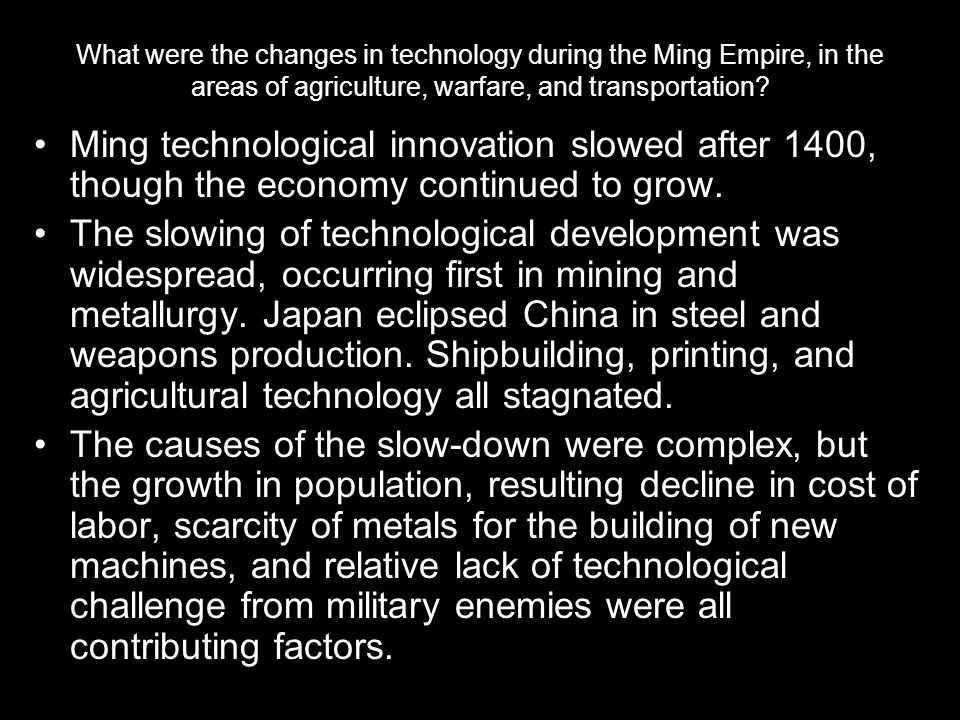 What were the changes in technology during the Ming Empire, in the areas of agriculture, warfare, and transportation
