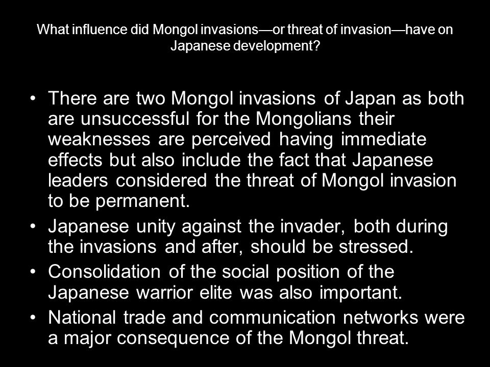 What influence did Mongol invasions—or threat of invasion—have on Japanese development