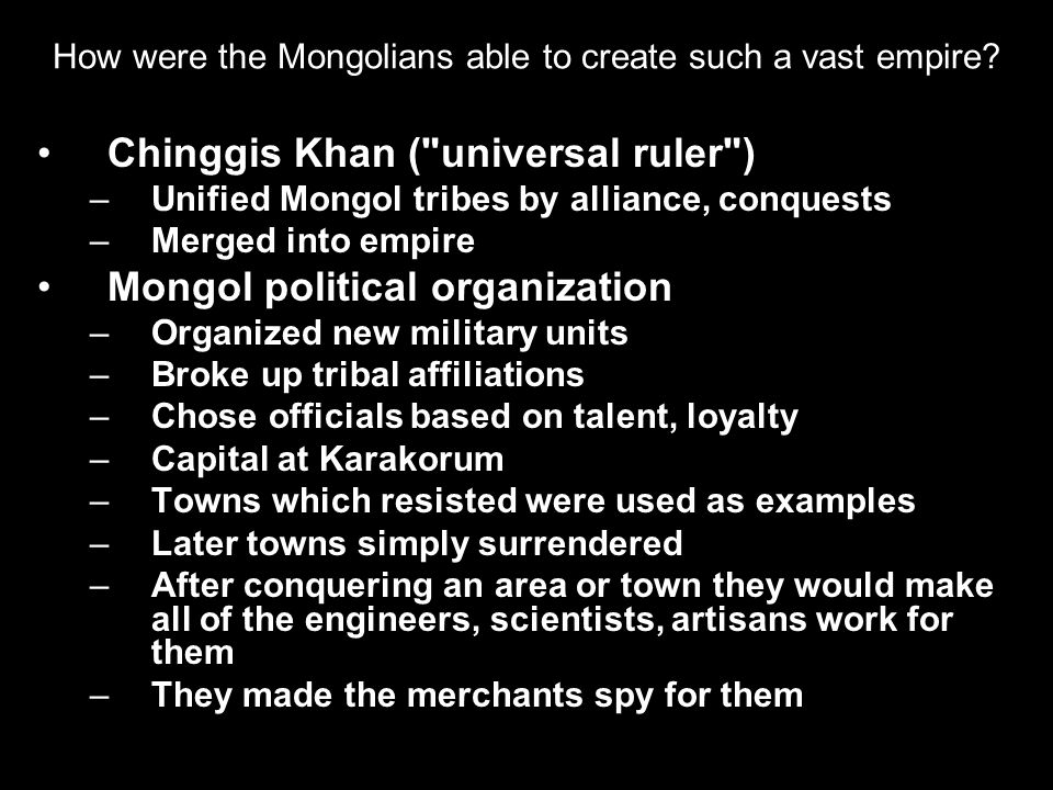 How were the Mongolians able to create such a vast empire
