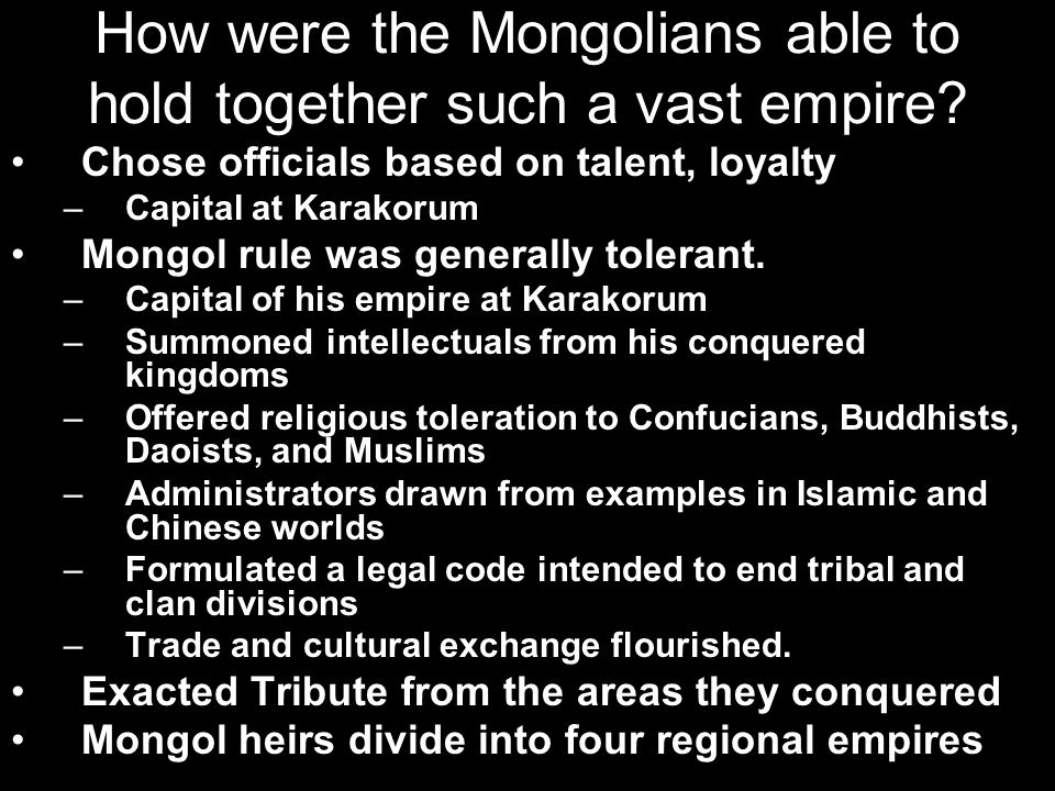 How were the Mongolians able to hold together such a vast empire