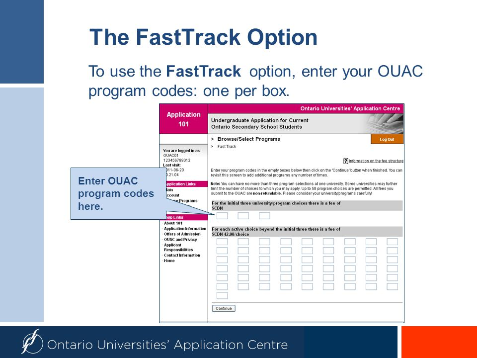 The FastTrack Option To use the FastTrack option, enter your OUAC program codes: one per box. Enter OUAC program codes here.
