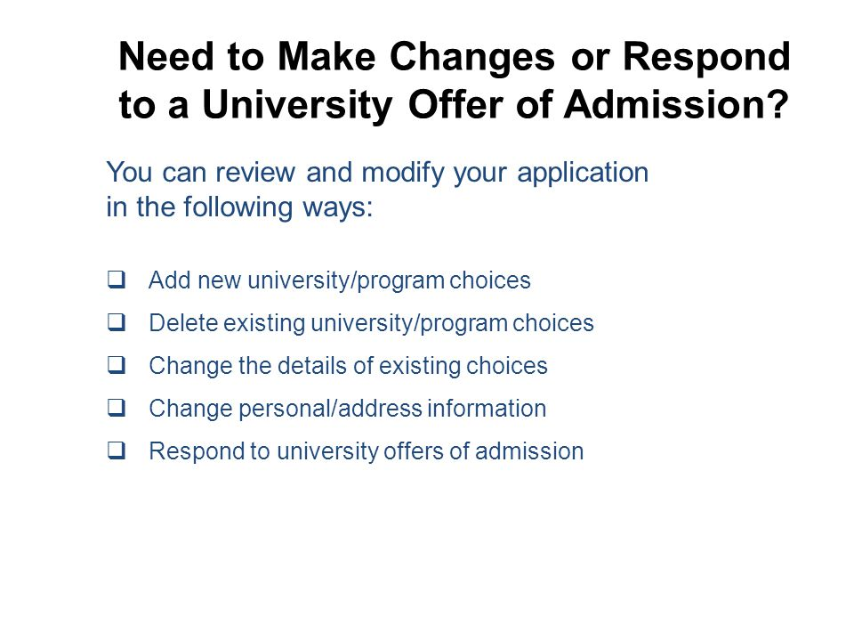Need to Make Changes or Respond to a University Offer of Admission
