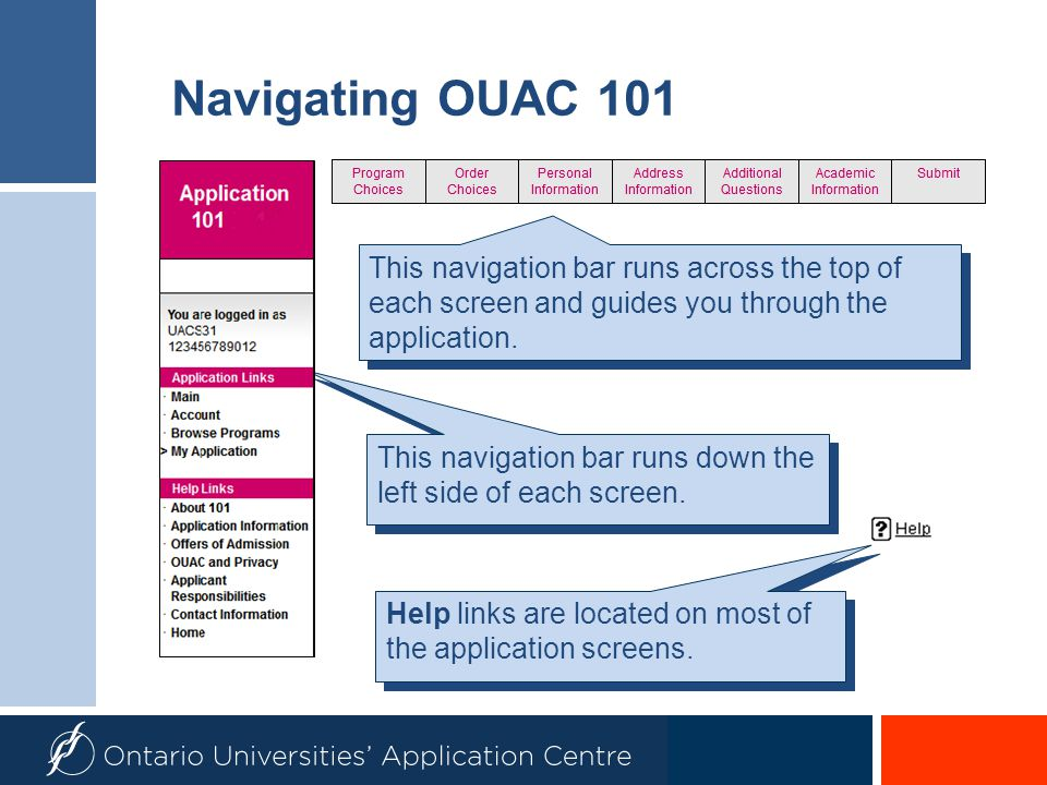 Navigating OUAC 101 This navigation bar runs across the top of each screen and guides you through the application.