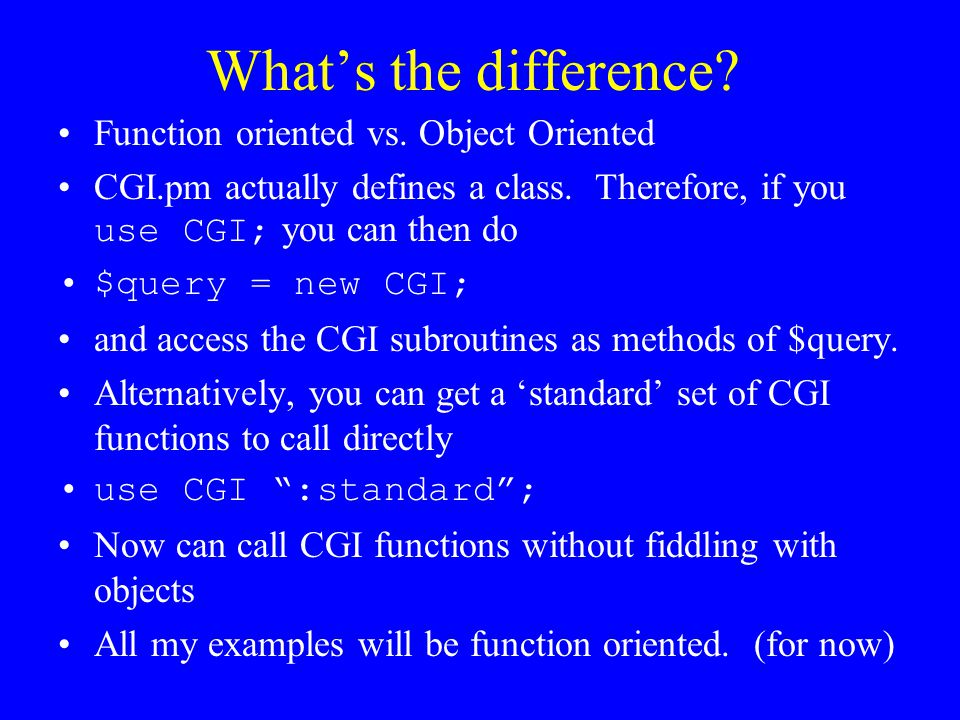 What's the difference Function oriented vs. Object Oriented