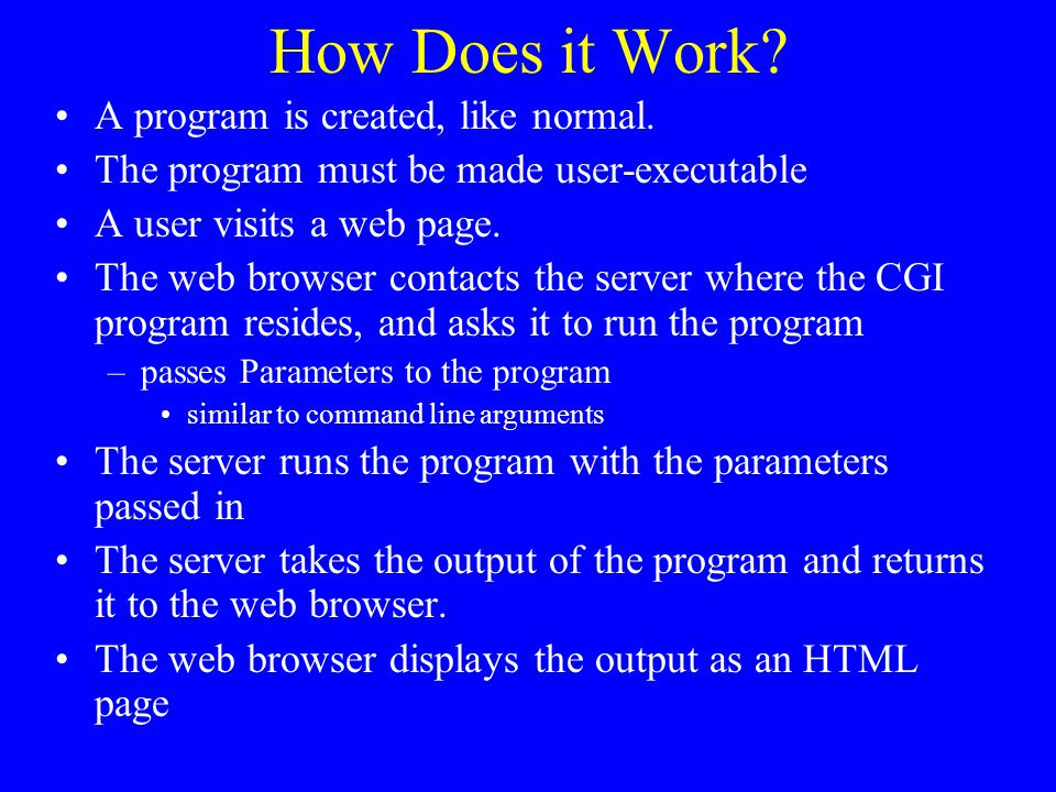 How Does it Work A program is created, like normal.