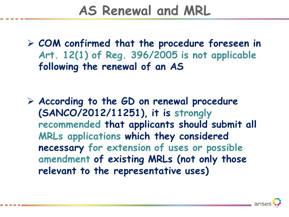 AS Renewal and MRL COM confirmed that the procedure foreseen in Art. 12(1) of Reg. 396/2005 is not applicable following the renewal of an AS.