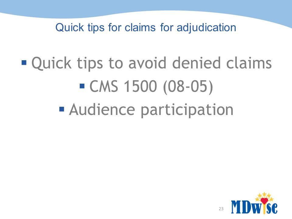 Quick tips for claims for adjudication
