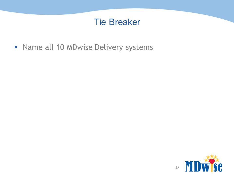 Tie Breaker Name all 10 MDwise Delivery systems