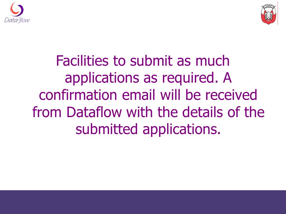 Facilities to submit as much applications as required
