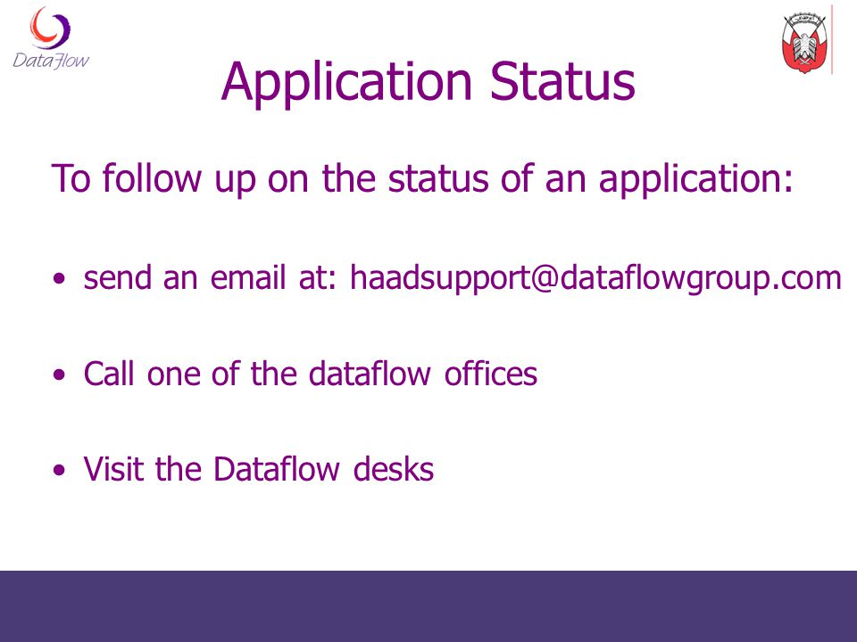 Application Status To follow up on the status of an application: