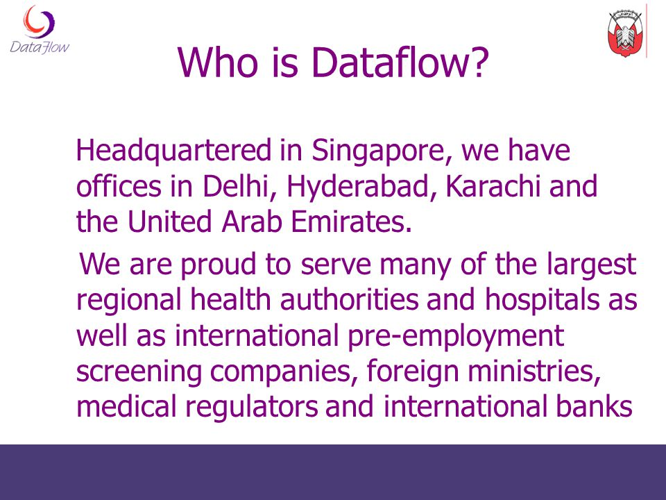 Who is Dataflow Headquartered in Singapore, we have offices in Delhi, Hyderabad, Karachi and the United Arab Emirates.