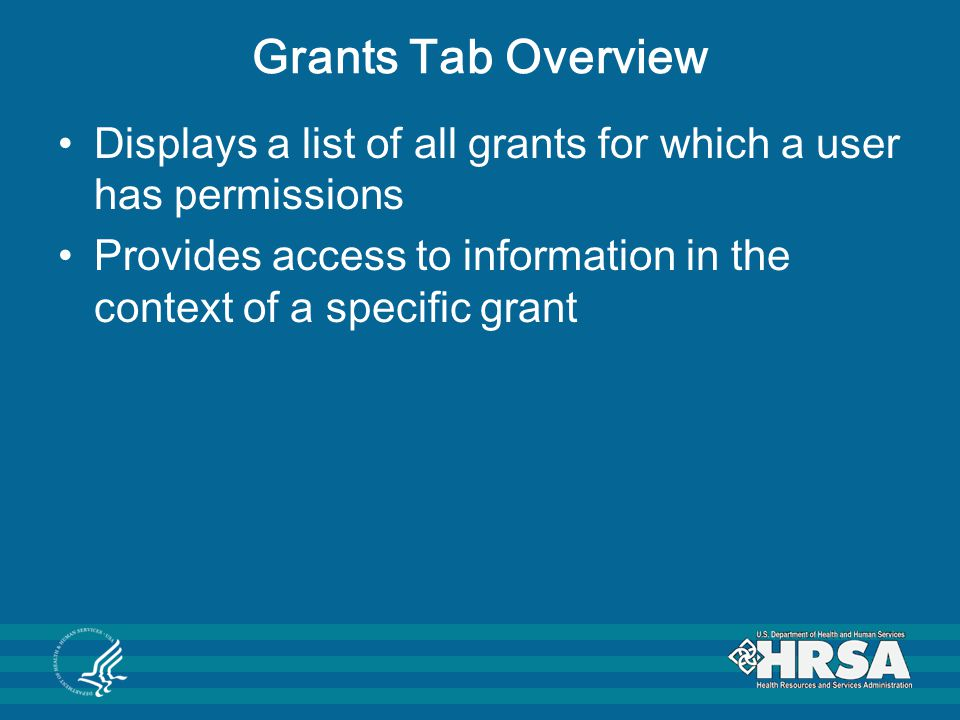 Grants Tab Overview Displays a list of all grants for which a user has permissions.