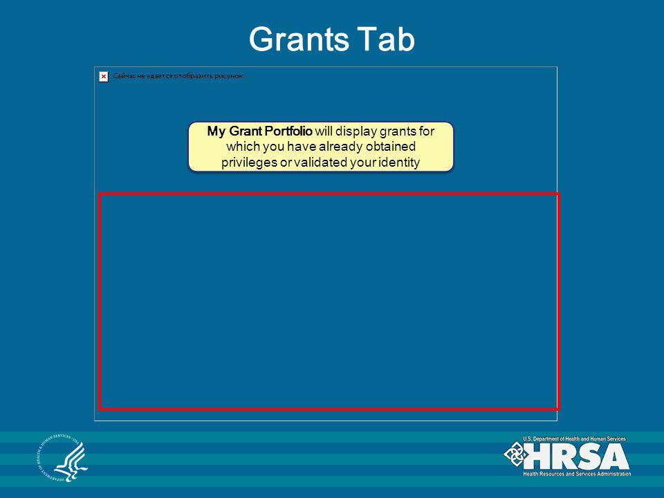 Grants Tab My Grant Portfolio will display grants for which you have already obtained privileges or validated your identity.