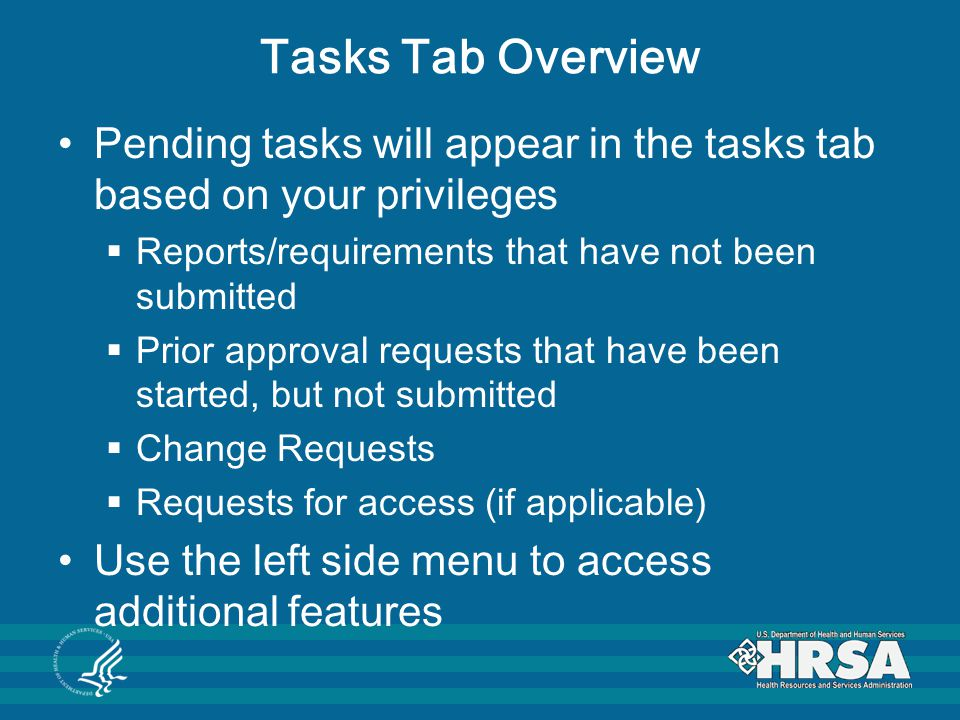 Tasks Tab Overview Pending tasks will appear in the tasks tab based on your privileges. Reports/requirements that have not been submitted.