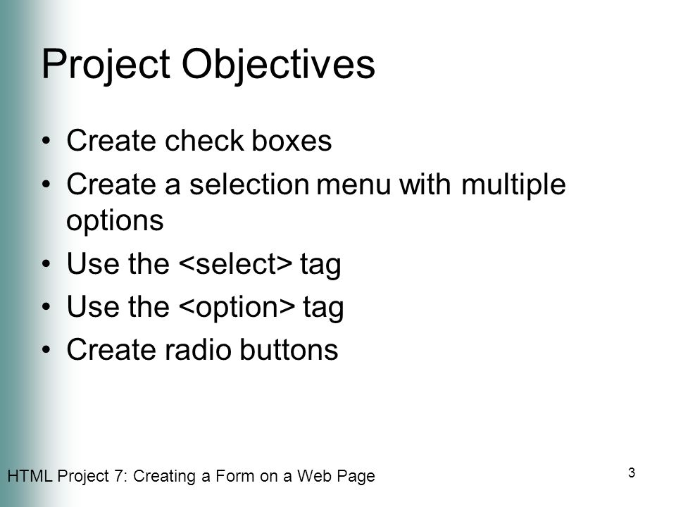 Project Objectives Create check boxes
