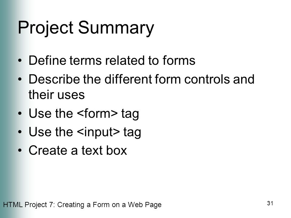 Project Summary Define terms related to forms