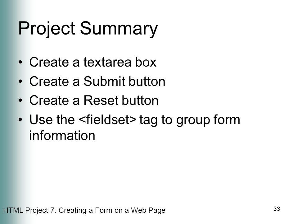 Project Summary Create a textarea box Create a Submit button