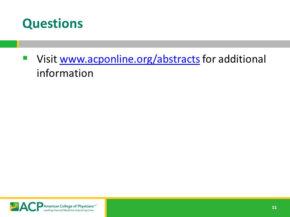 Questions Visit www.acponline.org/abstracts for additional information