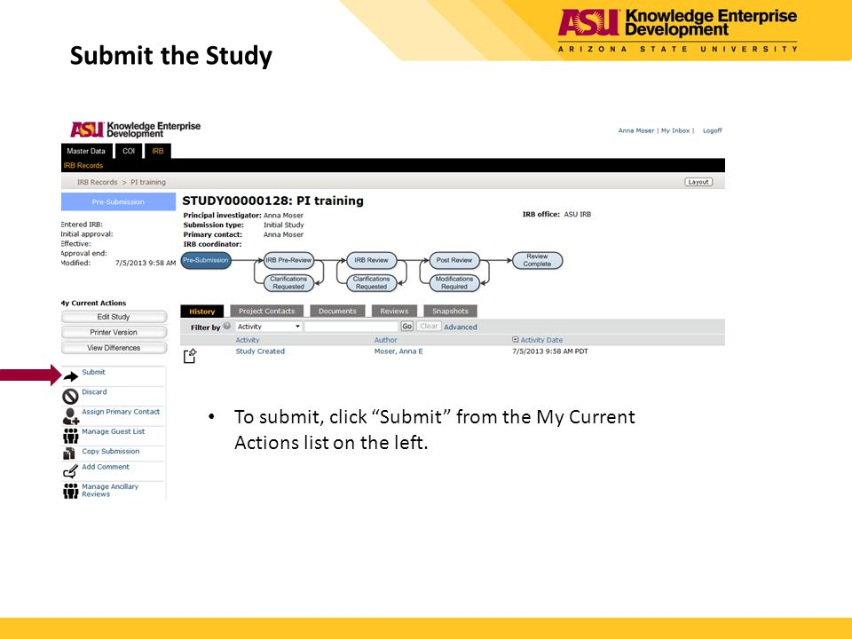Submit the Study To submit, click Submit from the My Current Actions list on the left.