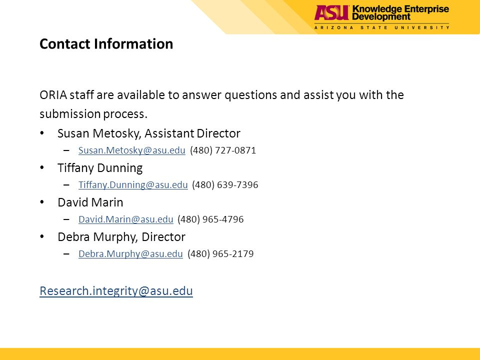 Contact Information ORIA staff are available to answer questions and assist you with the. submission process.