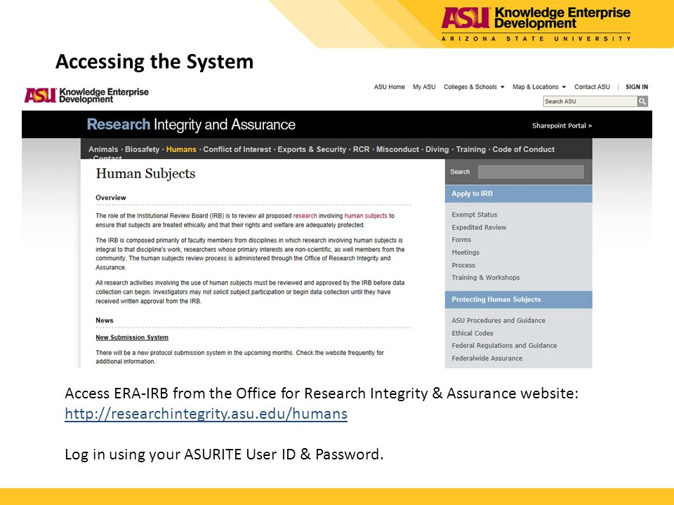 Accessing the System Access ERA-IRB from the Office for Research Integrity & Assurance website: http://researchintegrity.asu.edu/humans.
