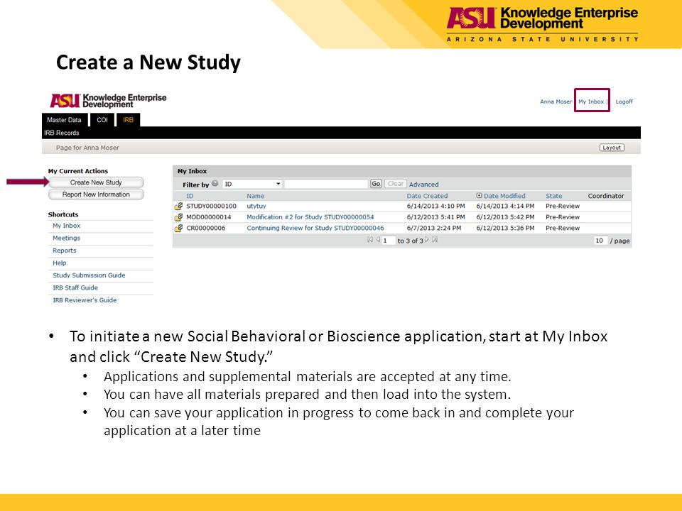 Create a New Study To initiate a new Social Behavioral or Bioscience application, start at My Inbox and click Create New Study.