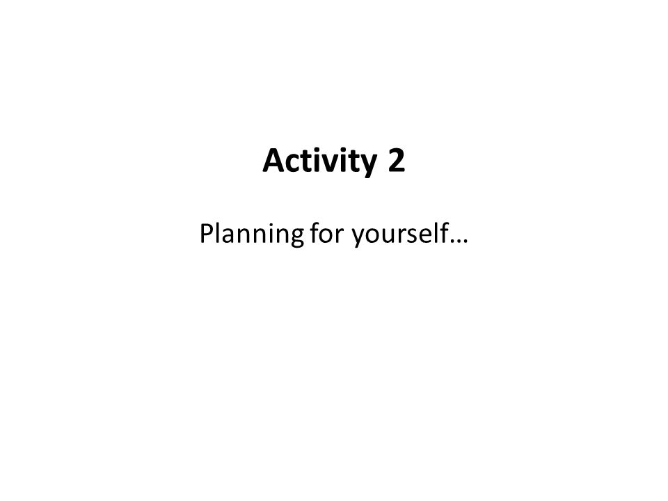 Planning for yourself…