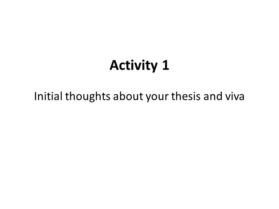Initial thoughts about your thesis and viva