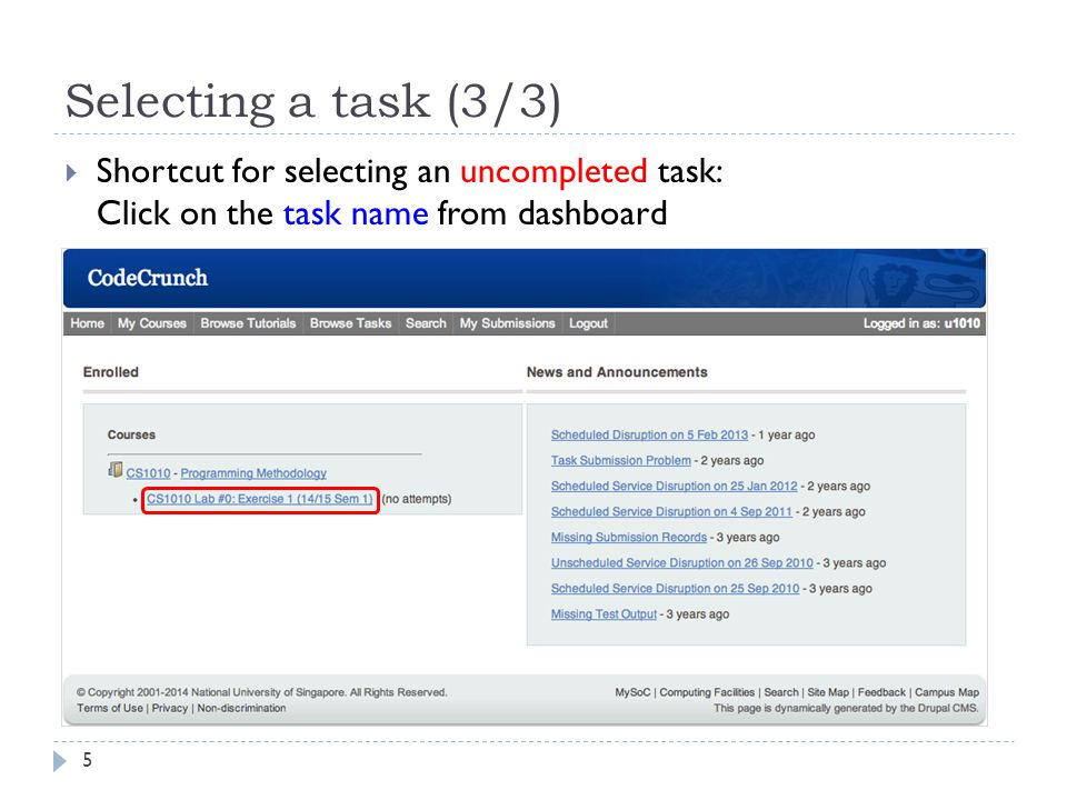 Selecting a task (3/3) Shortcut for selecting an uncompleted task: Click on the task name from dashboard.