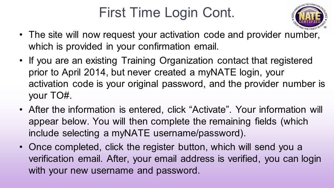 First Time Login Cont. The site will now request your activation code and provider number, which is provided in your confirmation email.