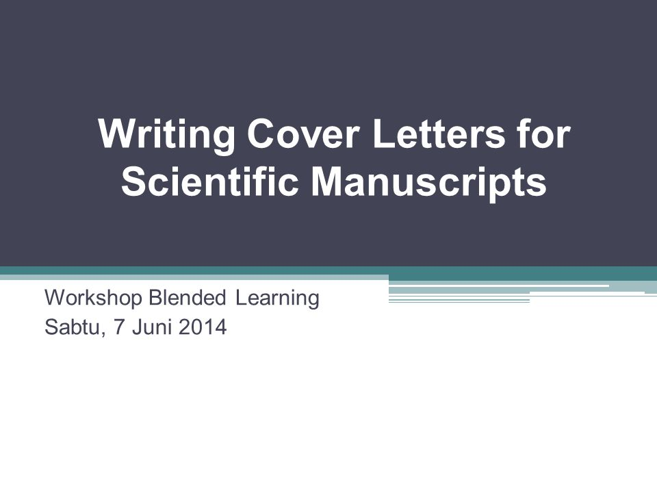 Writing Cover Letters for Scientific Manuscripts