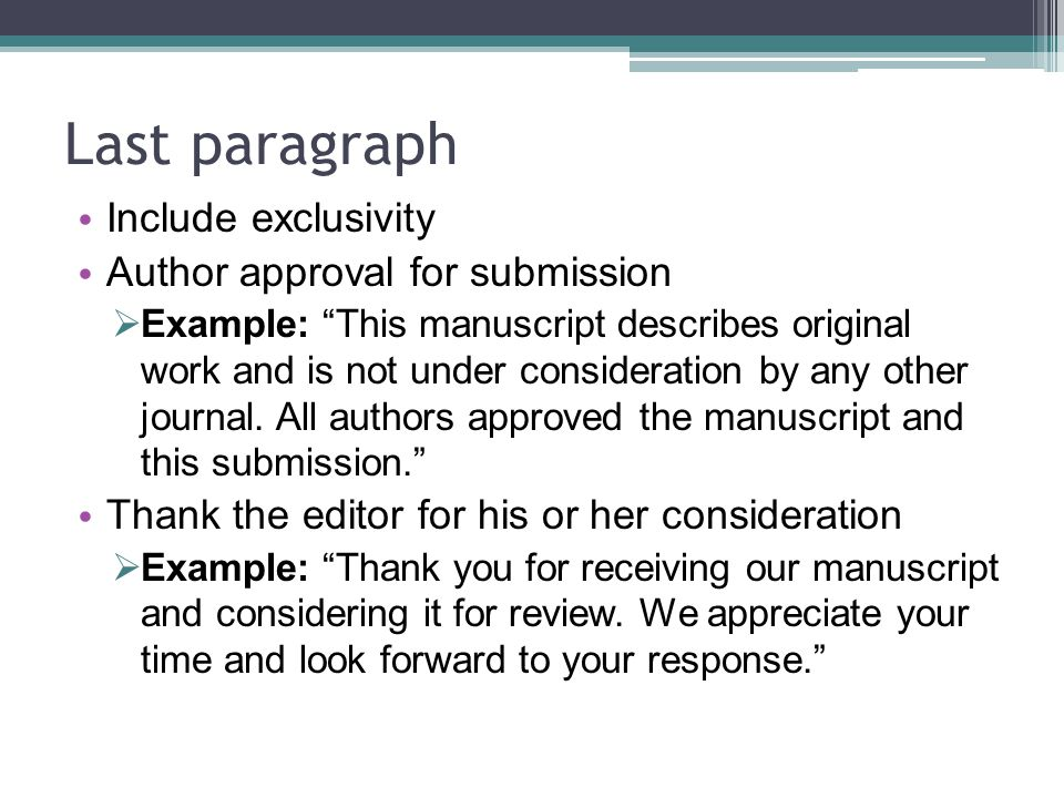 Last paragraph Include exclusivity Author approval for submission