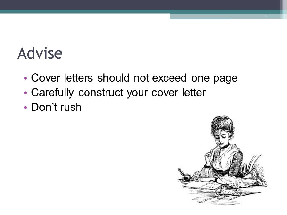 Advise Cover letters should not exceed one page