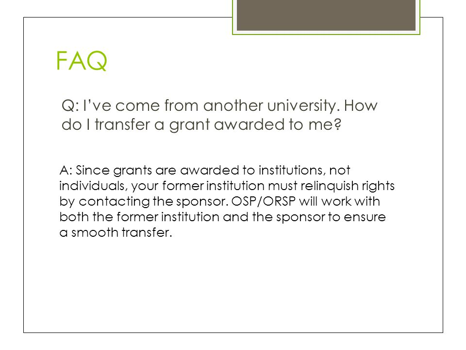 FAQ Q: I've come from another university. How do I transfer a grant awarded to me