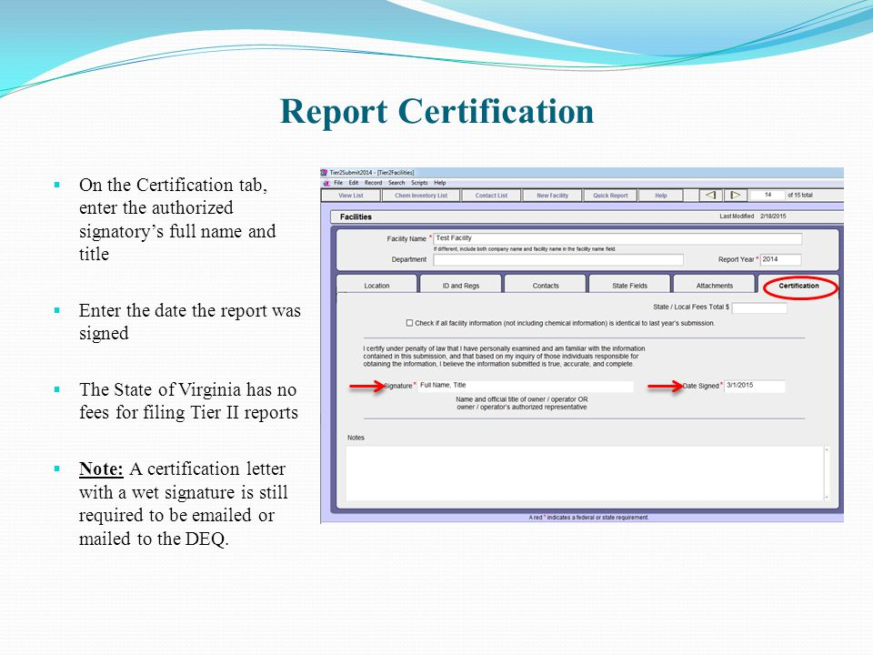 Report Certification On the Certification tab, enter the authorized signatory's full name and title.