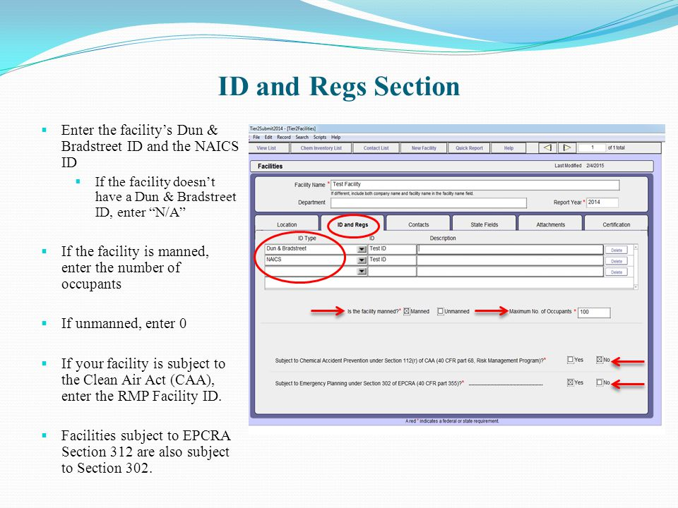 ID and Regs Section Enter the facility's Dun & Bradstreet ID and the NAICS ID. If the facility doesn't have a Dun & Bradstreet ID, enter N/A