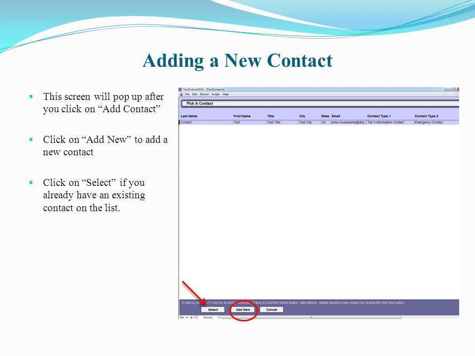 Adding a New Contact This screen will pop up after you click on Add Contact Click on Add New to add a new contact.