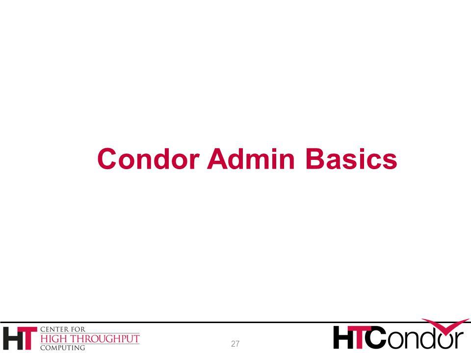 Condor Admin Basics