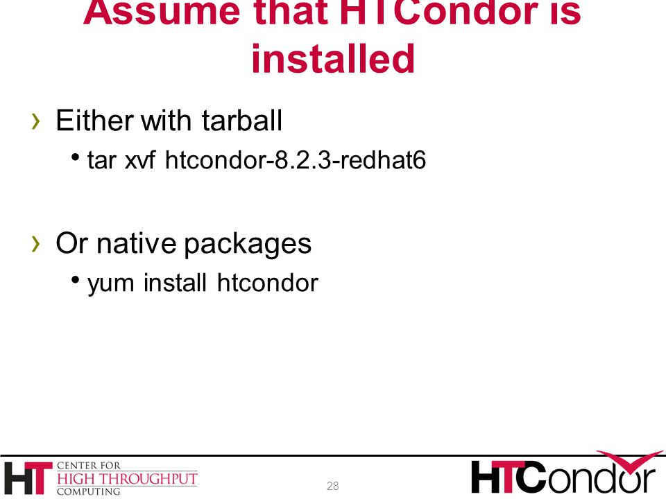 Assume that HTCondor is installed