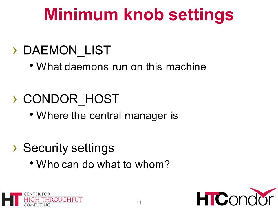 Minimum knob settings DAEMON_LIST CONDOR_HOST Security settings