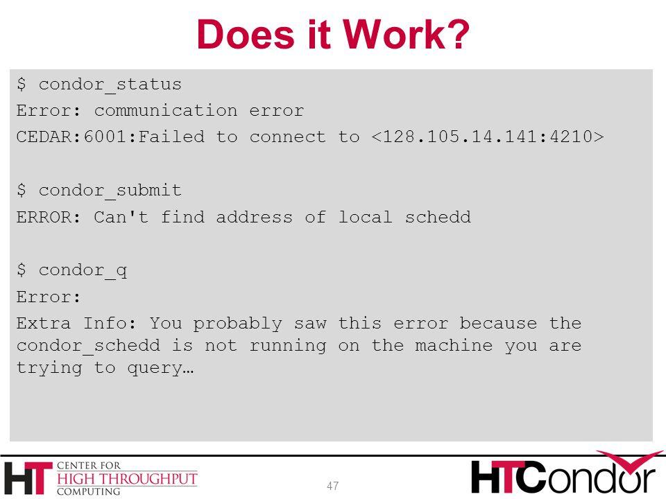 Does it Work $ condor_status Error: communication error