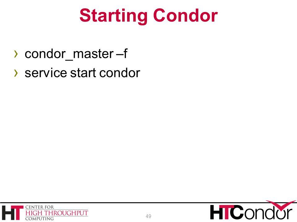 Starting Condor condor_master –f service start condor