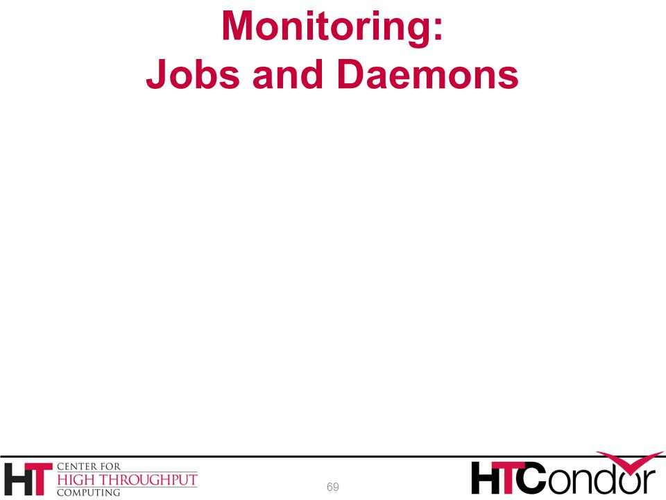 Monitoring: Jobs and Daemons