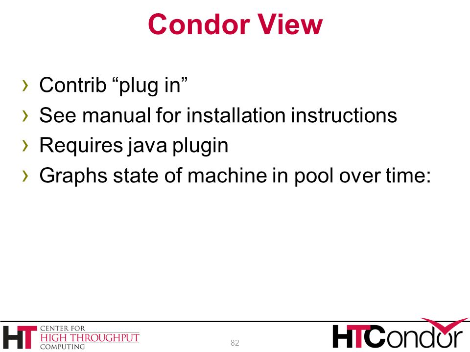 Condor View Contrib plug in See manual for installation instructions