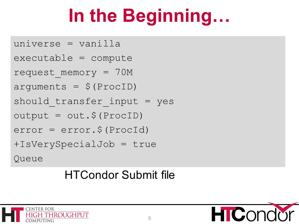 In the Beginning… HTCondor Submit file