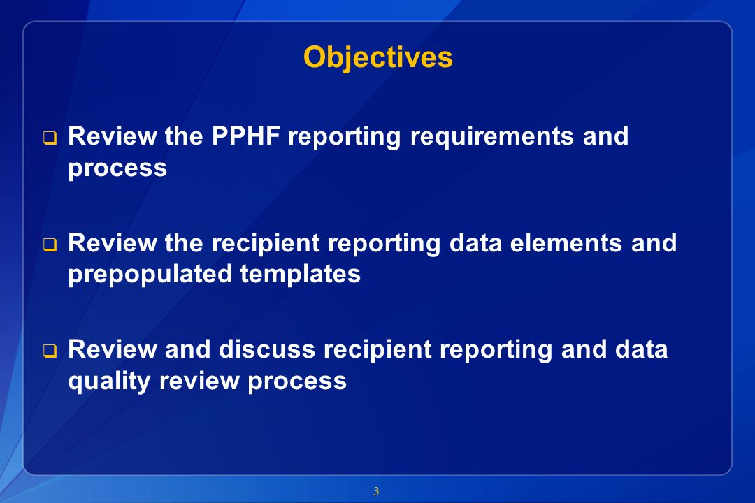 Objectives Review the PPHF reporting requirements and process